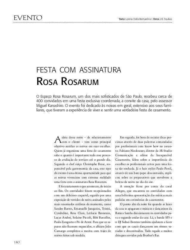 evento Texto Lorena Dalla Bernardina • Fotos J.R. StudiosAideia dessa noite – de relacionamentocom o cliente – tem como pr...