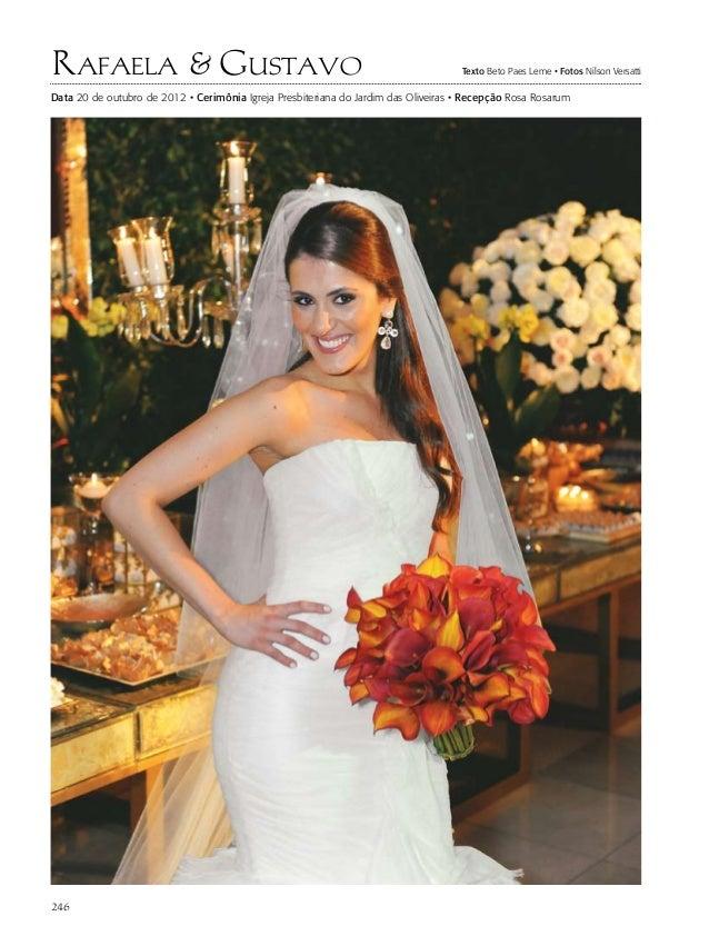 Rafaela & GustavoData 20 de outubro de 2012 • Cerimônia Igreja Presbiteriana do Jardim das Oliveiras • Recepção Rosa Rosar...