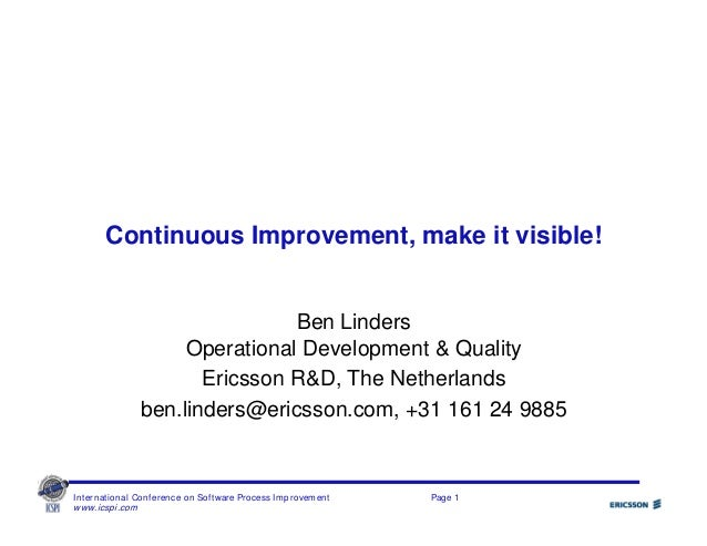 International Conference on Software Process Improvement Page 1 www.icspi.com Continuous Improvement, make it visible! Ben...