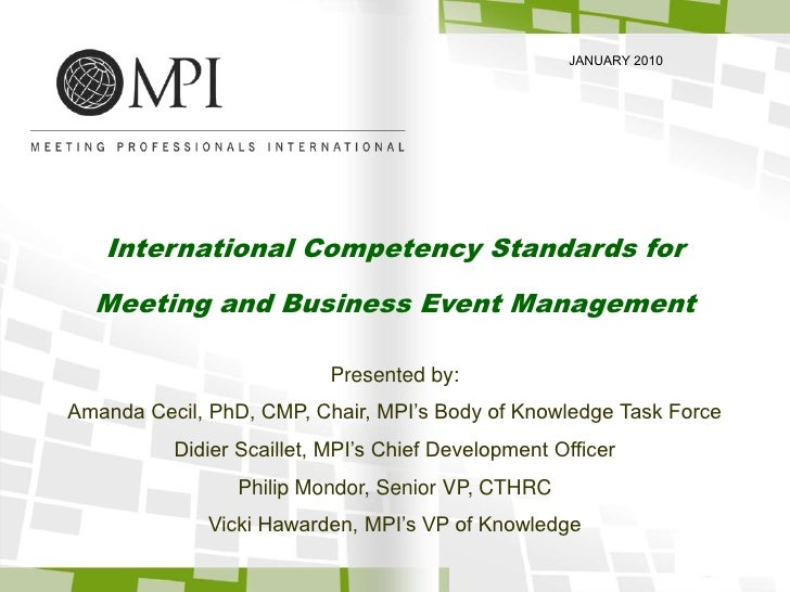 JANUARY 2010<br />International Competency Standards for <br />Meeting and Business Event Management<br />Presented by:<br...