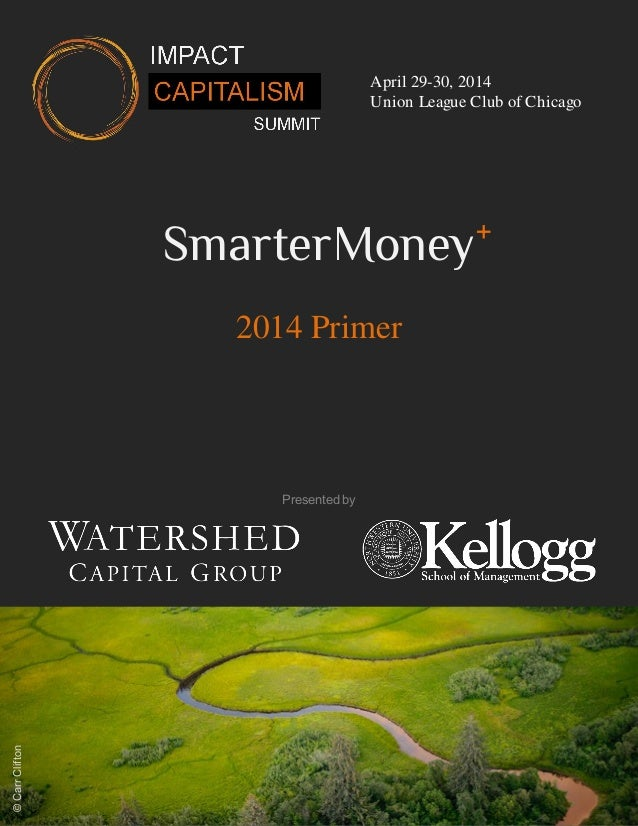 April 29-30, 2014 Union League Club of Chicago 2014 Primer Presented by ©CarrClifton SmarterMoney+