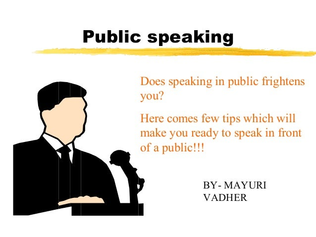 Public speaking Does speaking in public frightens you? Here comes few tips which will make you ready to speak in front of ...