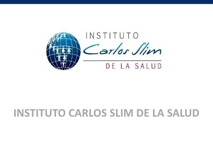 INSTITUTO CARLOS SLIM DE LA SALUD<br />