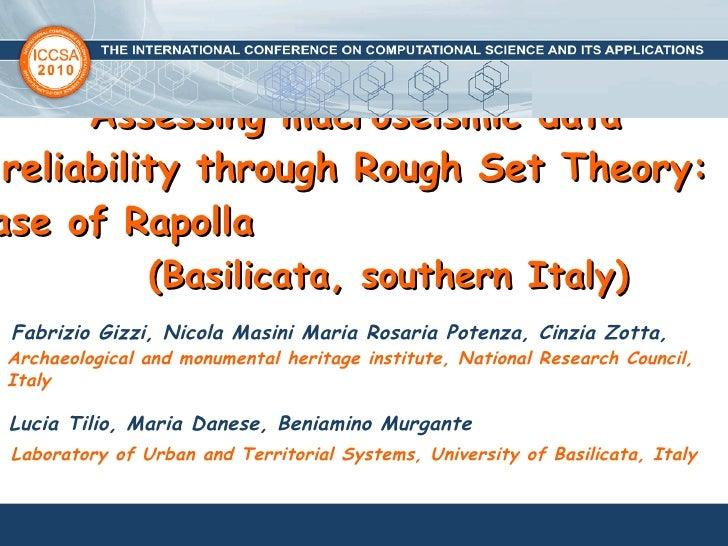 Fabrizio Gizzi, Nicola Masini Maria Rosaria Potenza, Cinzia Zotta,  Assessing macroseismic data  reliability through Rough...