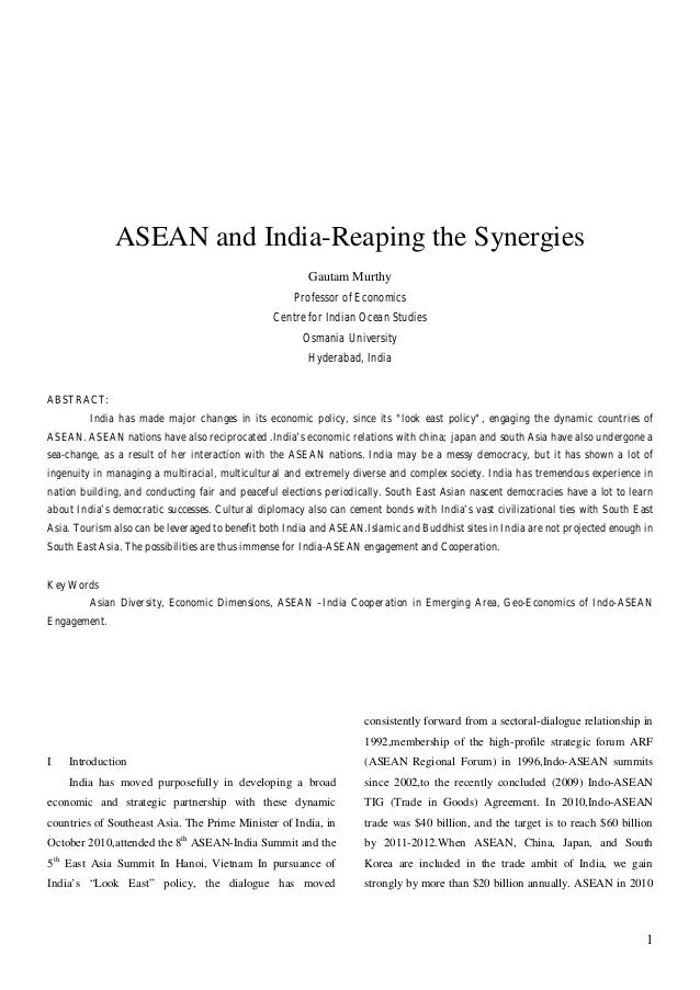 1 ASEAN and India-Reaping the Synergies Gautam Murthy Professor of Economics Centre for Indian Ocean Studies Osmania Unive...