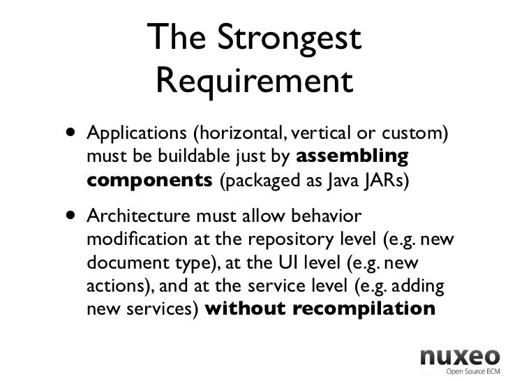 The Strongest          Requirement• Applications (horizontal, vertical or custom)  must be buildable just by assembling  c...
