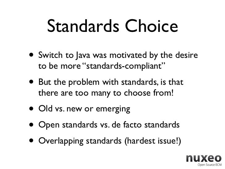 """Standards Choice• Switch to Java was motivated by the desire  to be more """"standards-compliant""""• But the problem with stand..."""