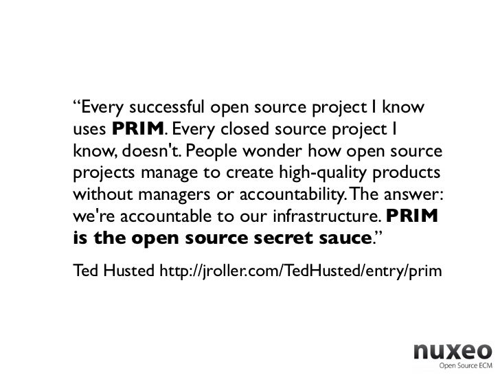 """""""Every successful open source project I knowuses PRIM. Every closed source project Iknow, doesnt. People wonder how open s..."""