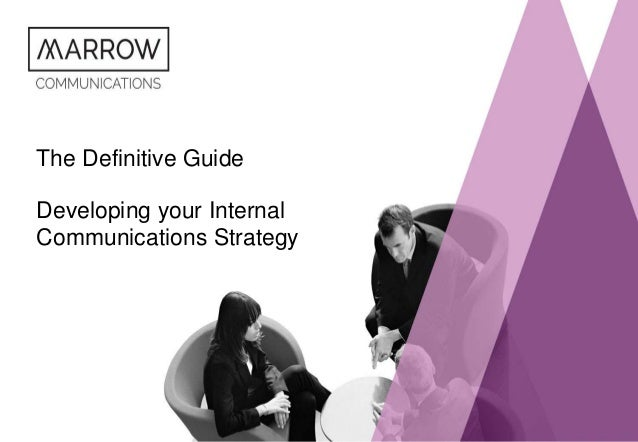 The Definitive Guide Developing your Internal Communications Strategy