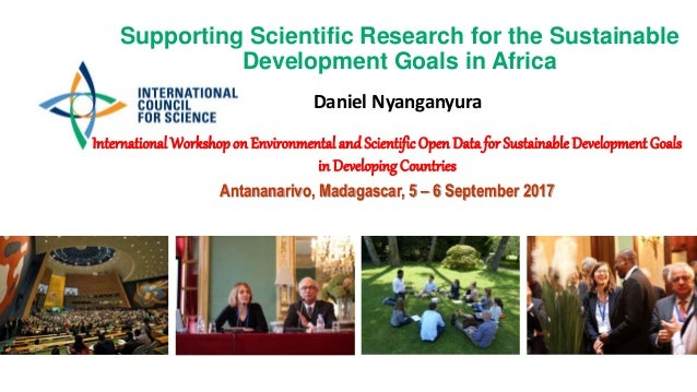 Supporting Scientific Research for the Sustainable Development Goals in Africa Daniel Nyanganyura International Workshopon...