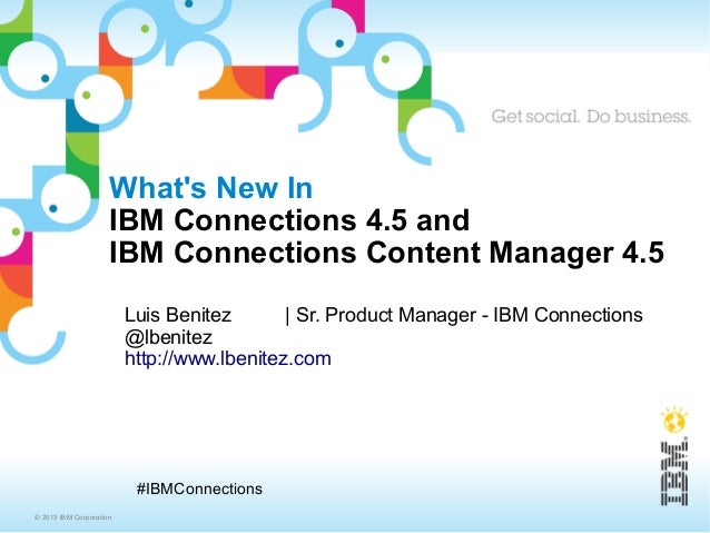 Whats New In                     IBM Connections 4.5 and                     IBM Connections Content Manager 4.5          ...