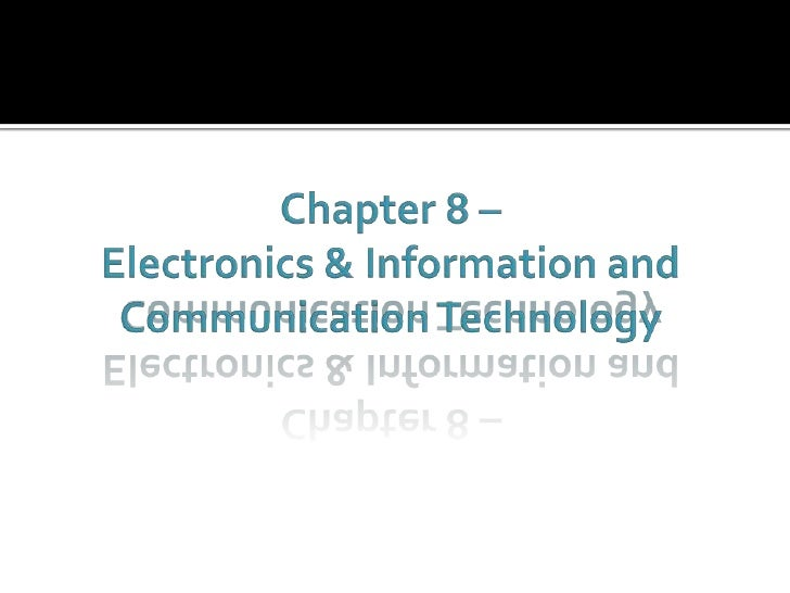 Chapter 8 –Electronics & Information and Communication Technology<br />