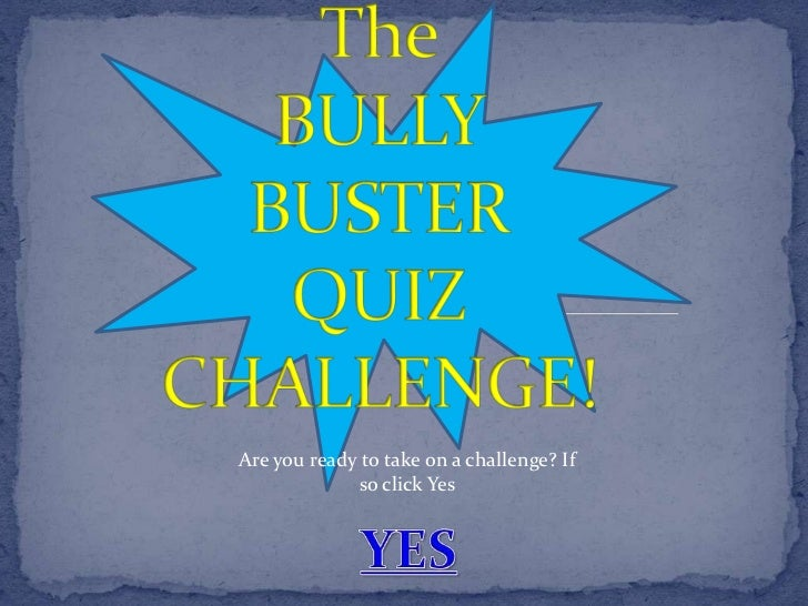 Are you ready to take on a challenge? If             so click Yes