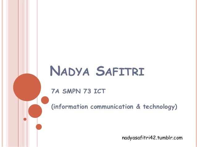 NADYA SAFITRI7A SMPN 73 ICT(information communication & technology)                      nadyasafitri42.tumblr.com
