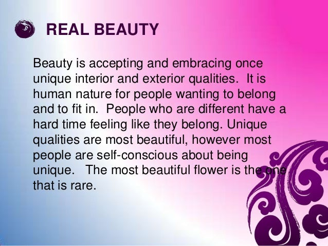 the true definition of beauty Is it defined by the symmetry of your face, is it your age, colour, race, bone  i  believe that real beauty is acceptance of yourself, perceived flaws.