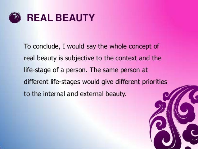what is the beauty  - What is true beauty?