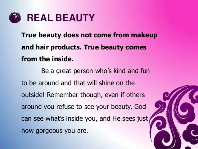 what is the true meaning of beauty essay Only we can see was beautiful lady on a heavy make-up as we grown up, we  now realized the true meaning of beauty beauty doesn't count.