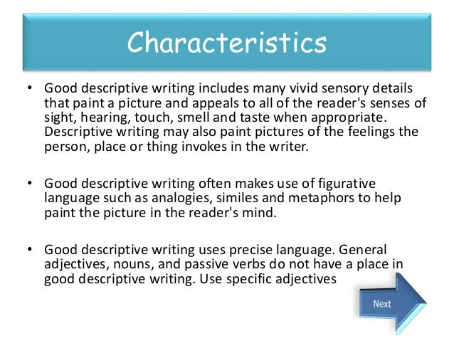 the key features of a descriptive essay Descriptive writing this section identifies the features of descriptive writing and explains why simple description of your main points is not what is expected in your essays.