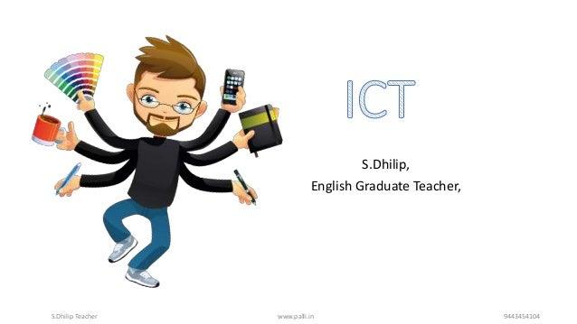 S.Dhilip Teacher www.palli.in 9443454104 S.Dhilip, English Graduate Teacher,