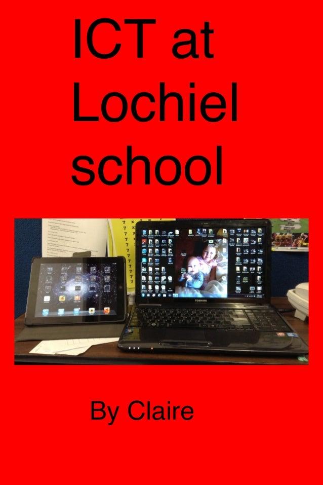 ICT at Lochiel school   By Claire