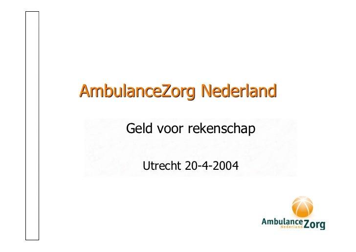 Geld voor rekenschap    Utrecht 20-4-2004