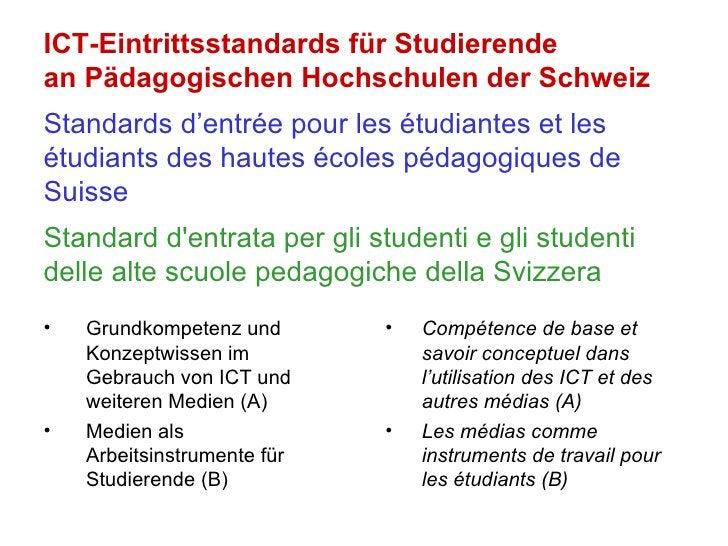 ICT-Eintrittsstandards für Studierende an Pädagogischen Hochschulen der Schweiz Standards d'entrée pour les étudiantes et ...
