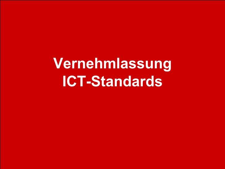 Vernehmlassung  ICT-Standards