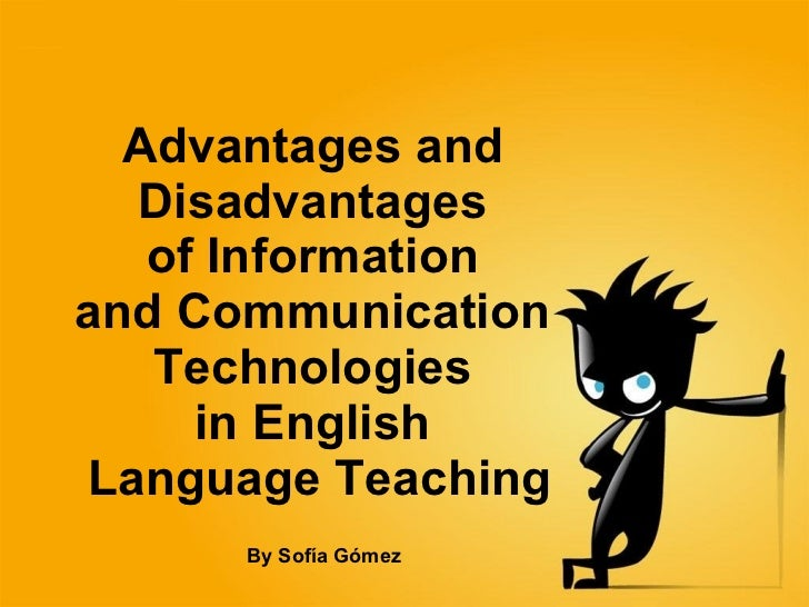 advantages and disadvantages to teaching 1 introduction many of the internet projects require students to communicate with students from different states or countries via electronic mail or mailing lists or other news groups.
