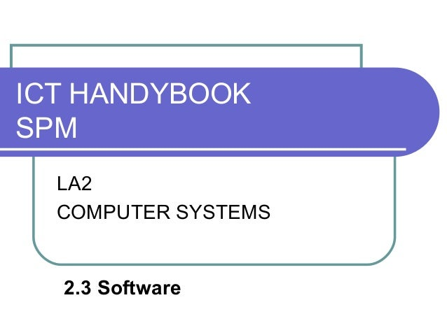 ICT HANDYBOOKSPM  LA2  COMPUTER SYSTEMS  2.3 Software