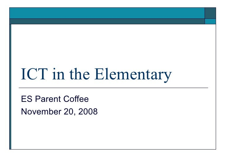 ICT in the Elementary ES Parent Coffee November 20, 2008