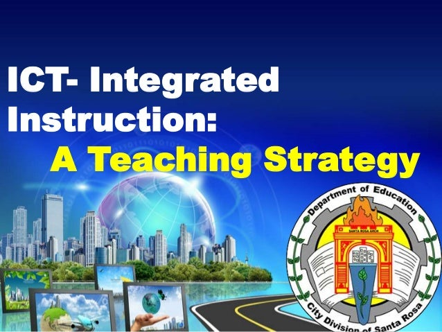Ict Integrated Instruction A Teaching Strategy