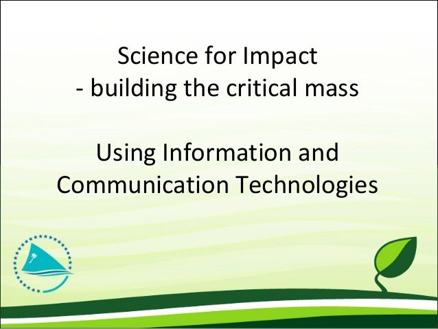 Science for Impact - building the critical mass Using Information and Communication Technologies