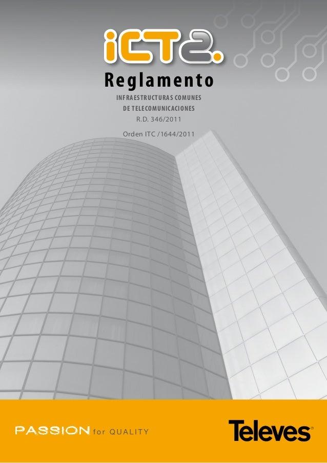 R e g l a m e n to  Infraestructuras comunes   de telecomunicaciones       R.D. 346/2011   Orden ITC /1644/2011