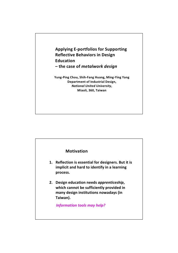 ApplyingE‐portfoliosforSupporting    ReflectiveBehaviorsinDesign    Education    – thecaseofmetalworkdesign  ...