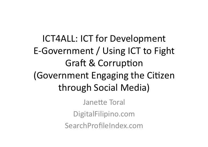 ICT4ALL: ICT for Development E-‐Government / Using ICT to Fight           Gra? & CorrupBon (Gov...