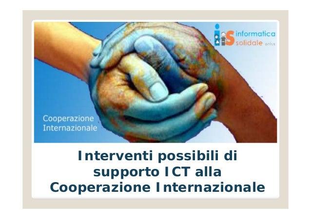 Interventi possibili di  supporto ICT alla  Cooperazione Internazionale