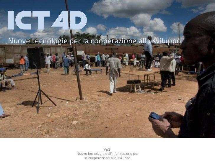 ICT4DNuove tecnologie per la cooperazione allo sviluppo                                   VpS                   Nuove tecn...