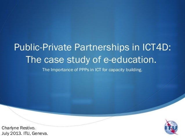  Public-Private Partnerships in ICT4D: The case study of e-education. The Importance of PPPs in ICT for capacity building...
