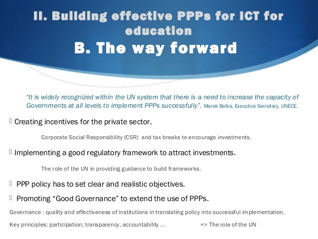 """II. Building effective PPPs for ICT for education B. The way forward """"It is widely recognized within the UN system that th..."""