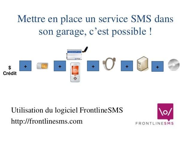 Mettre en place un service SMS dans son garage, c'est possible !  Utilisation du logiciel FrontlineSMS  http://frontlinesm...