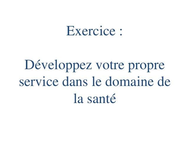 Exercice : Développez votre propre service dans le domaine de la santé