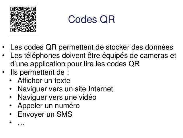 Créer des codes QR  •Générateur de code QR : http://goqr.me/fr