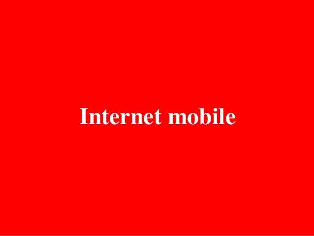 Internet mobile = Accès à Internet sur les périphériques mobiles