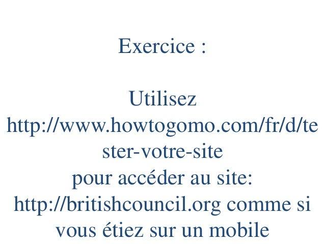 Que met-on sur un site Internet mobile ?  Textes, vidéos, cartes, images, des quiz, des accès aux réseaux sociaux, des gal...