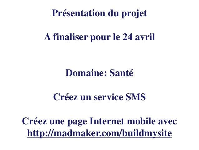 Présentation du projet : Les projets seront présentés avec: un nomles membres de l'équipe (avec leur lycée) une descriptio...