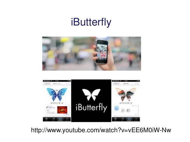 iButterfly  http://www.youtube.com/watch?v=vEE6M0iW-Nw
