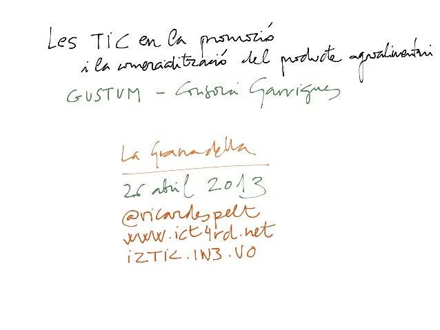 Les TIC en la promoció i la comercialització del producte agralimentari. La Granadella. 26.04.2013.