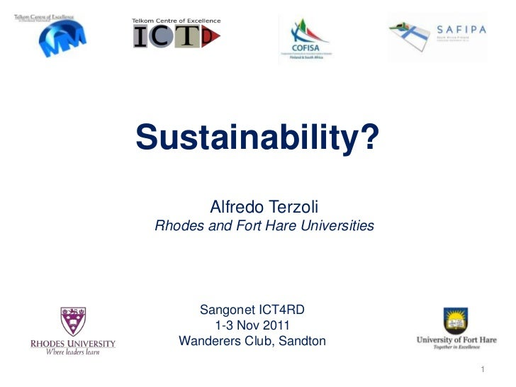 Sustainability?         Alfredo Terzoli Rhodes and Fort Hare Universities      Sangonet ICT4RD        1-3 Nov 2011    Wand...