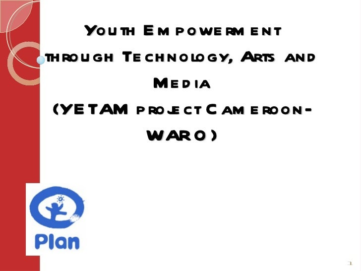 Youth Empowerment through Technology, Arts and Media (YETAM project Cameroon-WARO)