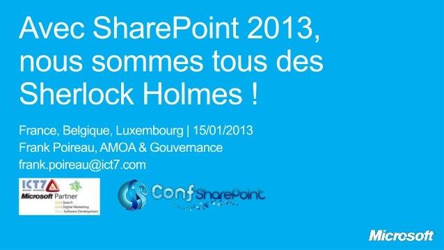 Nous sommes tous desSherlock Holmes : FASTSearch désormaisintégré à Share Point